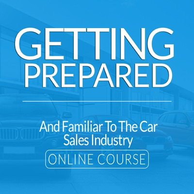 Getting Prepared and Familiar to the Car Sales Industry Online Course